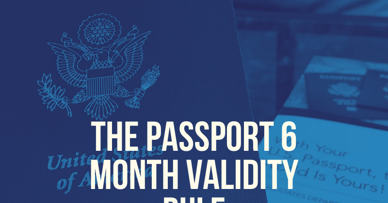 6 Months Validity Passport Rule: What You Need to Know