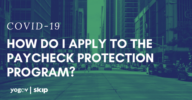 Paycheck Protection Program: What is it, how to apply, and when to apply